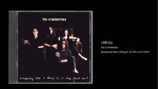 Watch Cranberries I Still Do video