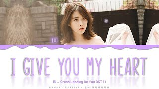 Download IU - 'I Give You My Heart' (Crash Landing On You OST 11) Lyrics Color Coded (Han/Rom/Eng)