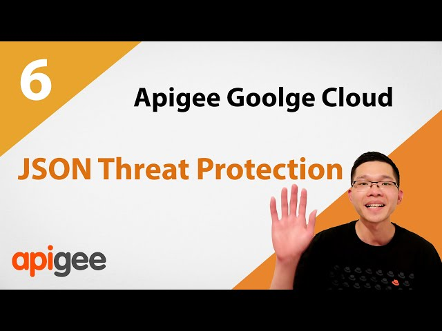 JSON Threat Protection | Google Cloud Apigee Tutorial