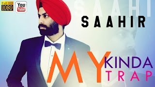 'MY KINDA TRAP' - SAAHIR (Lyric Video)[Punjabi Trap][2015]