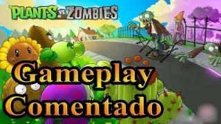 Gameplay Comentado - Plants VS Zombies