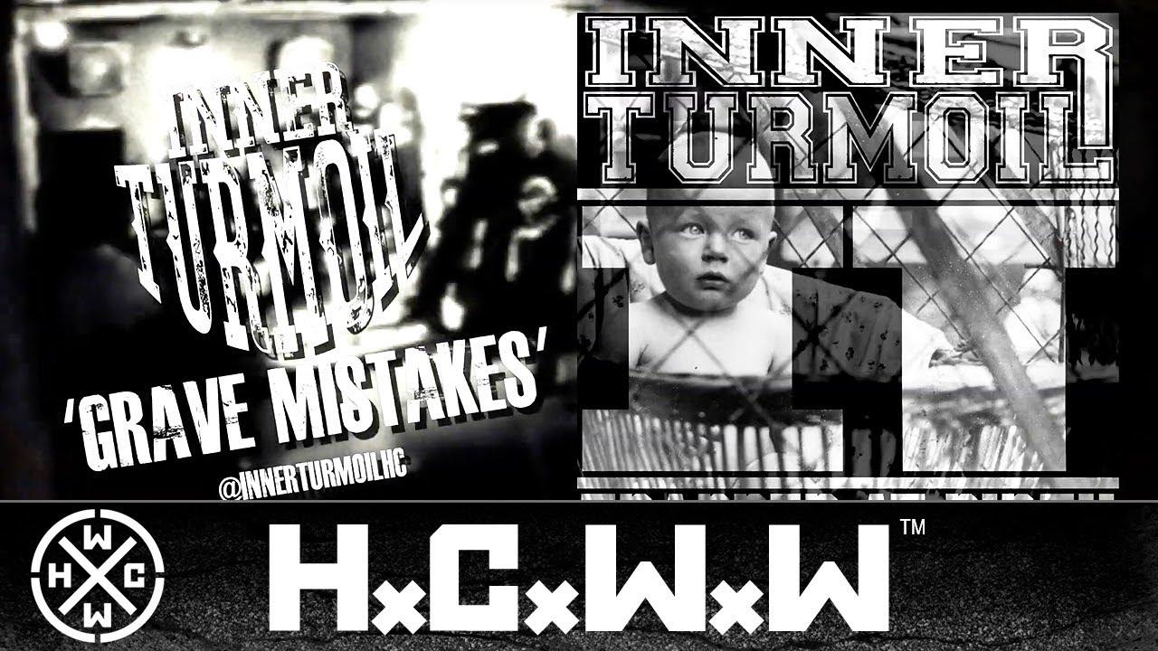 Download INNER TURMOIL - GRAVE MISTAKES - HARDCORE WORLDWIDE (OFFICIAL HD VERSION HCWW)