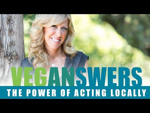 The Power of Acting Locally | VegAnswers