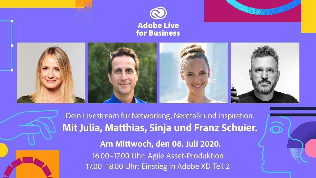 Adobe Live for Business #15 – Agile Asset-Produktion + 1 Stunde Adobe XD Special |Adobe DE
