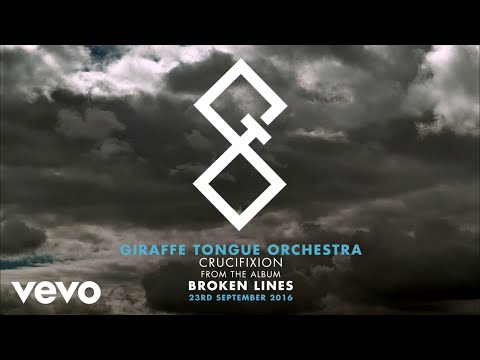 Giraffe Tongue Orchestra - Crucifixion (Official Audio)
