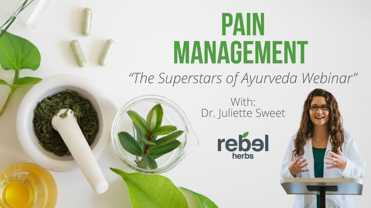 Pain Management  The Superstars of Ayurveda Webinar