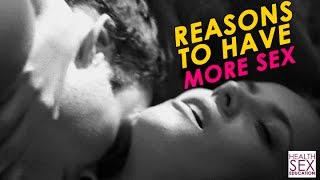 Reasons to Have More Sex | Best Health and Sex Tips | Education