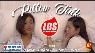 PILLOW TALK | Lawmi & Miss Bunny | LBS SEKIBUHCHHUAK EP3