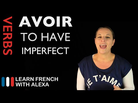 Avoir (To Have) — Imperfect Tense (French verbs conjugated by Learn French With Alexa)