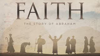 Abraham: Faith and Judgment (Genesis 18:16-19:38)