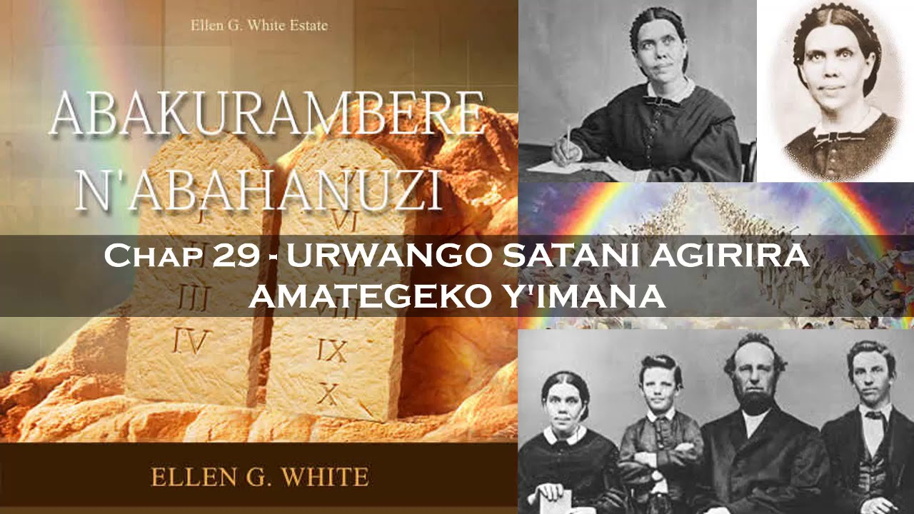 Abakurambere n'abahanuzi - Ep. 29 - URWANGO SATANI AGIRIRA AMATEGEKO Y'IMANA