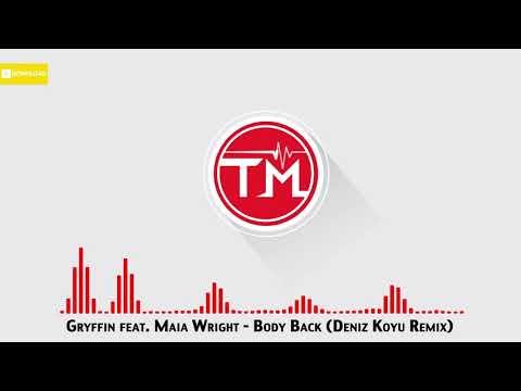 Gryffin feat. Maia Wright - Body Back (Deniz Koyu Remix)