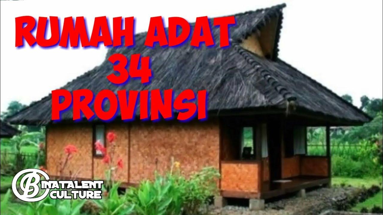 Rumah Adat 34 Provinsi Di Indonesia Youtube