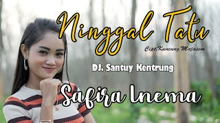 Gambar cover SAFIRA INEMA - NINGGAL TATU - DJ Santuy ( Official Music Video)