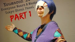 [Colorless Productions]: Everyone Wears a Mask: A Tokyo Ghoul Panel [1/3]