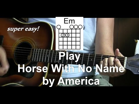 Super Easy  - How to Play  Horse With No Name - America - 3 different strum patterns - L57