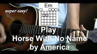 Super Easy two chords - How to Play  Horse With No Name by America - With 3 different strum patterns