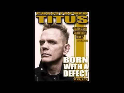 Christopher Titus Born With A Defect Tour Interview Pt 2 (November 2015)