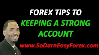 Forex Tips For Newbies To Keep A Strong Account - SDEFX™