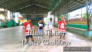 Mass Testing Dance Challenge | By: MASTERMIND | J&P BROTHERS