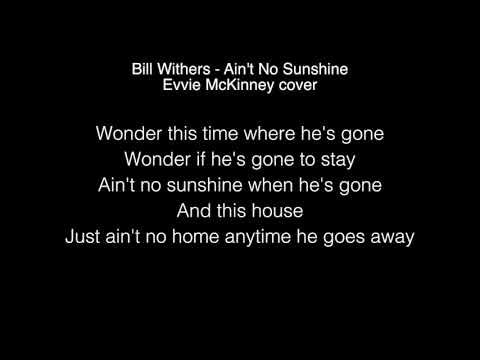 Evvie McKinney  Aint No Sunshine Lyrics Bill Withers THE FOUR