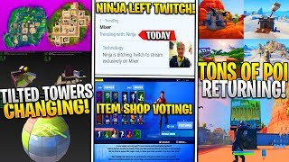 *NEW* Fortnite: NINJA LEAVES TWITCH! Leaked POI RETURNING, TILTED TOWERS CHANGING! Item Shop Voting!