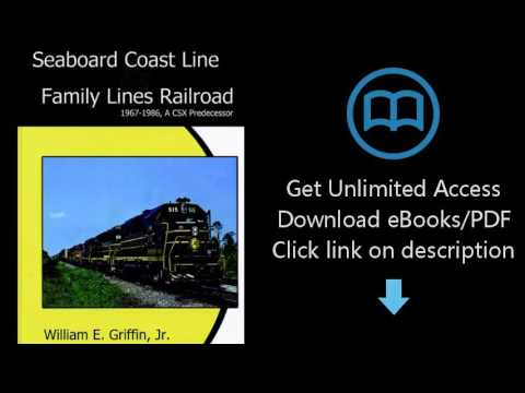 Download Seaboard Coast Line Family Lines Railroad 1967-1986: A CSX Predecessor [P.D.F]