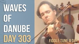 Waves of the Danube (AKA Anniversary Waltz) - Fiddle Tune a Day - Day 303