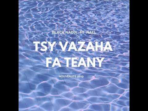 BLACK NADIA FT NAEL - TSY VAZAHA FA TEANY ( AUDIO 2019 by RATAKINGA RECORD)