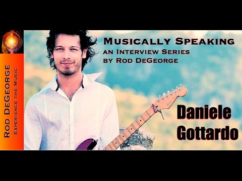Musically Speaking an Interview with Daniele Gottardo Pt 1 by Rod DeGeorge