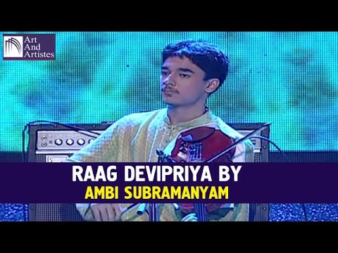 Devipriya Raag By Ambi Subramaniam | Raag Devi Priya | Carnatic Classical | Art And Artistes