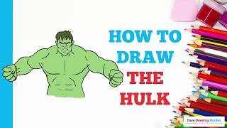 How to Draw the Hulk in a Few Easy Steps: Drawing Tutorial for Kids and Beginners