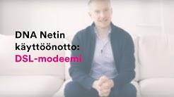 DNA Netin käyttöönotto: DSL-modeemi