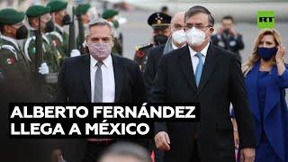El presidente de Argentina llega a México para afianzar la alianza entre ambos países