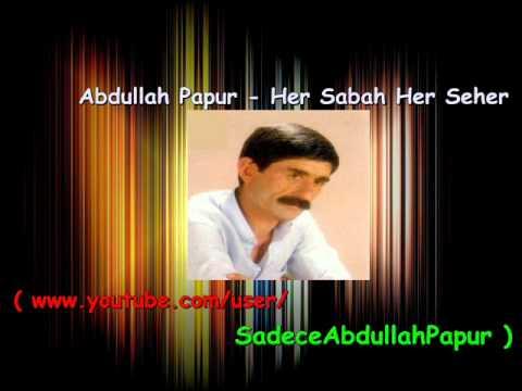 Abdullah Papur - Her Sabah Her Seher Dinle mp3 indir