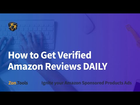 How to Get Verified Amazon Reviews  DAILY [⭐⭐⭐⭐⭐] - Zon.Tools Amazon PPC Software