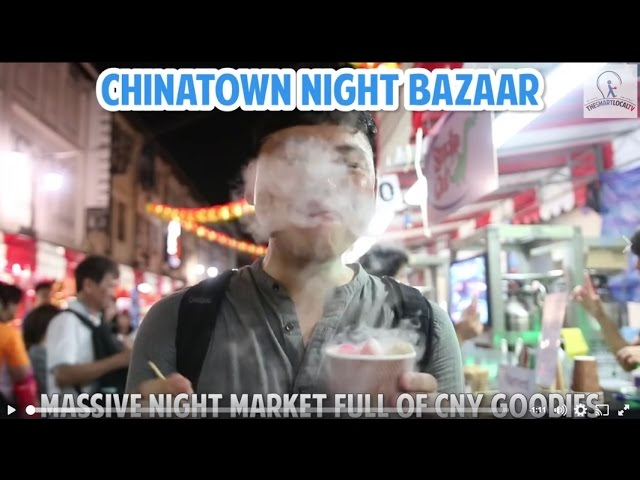 Chinatown Has A Massive Night Market Till 27th Of Jan!