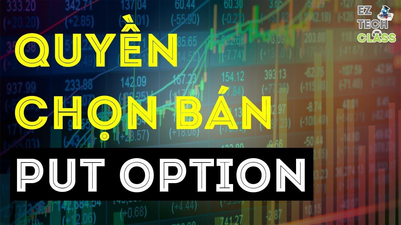 Quyền chọn bán cổ phiếu là gì? Khái niệm Put Option – Phần 1 | EZ TECH CLASS