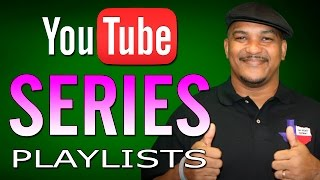 How To Create A YouTube Series Playlist