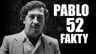 PABLO ESCOBAR - 52 FAKTY
