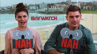 YEAH or NAH with Zac Efron & Alexandra Daddario from Baywatch