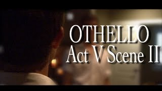 OTHELLO - Act V Scene II (Jake D. & Stephen S.)