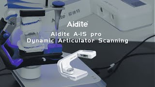 Aidite A IS pro Dynamic Articulator Scanning