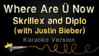 Skrillex and Diplo (with Justin Bieber) - Where Are U Now (Karaoke Version)