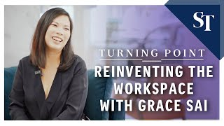 Turning Point: Reinventing the workspace with Grace Sai | The Straits Times