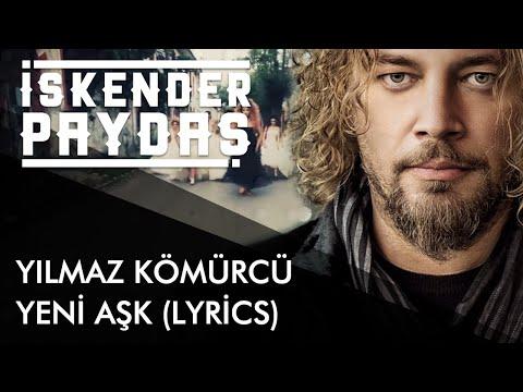 İskender Paydaş feat. Yılmaz Kömürcü - Yeni Aşk (Lyrics I Şarkı Sözleri)