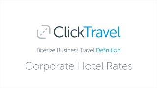 Bitesize Business Travel Definition: Corporate hotel rates