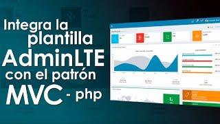 Integra la plantilla AdminLTE con el patrón Modelo-Vista-Controlador en PHP