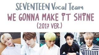 [LYRICS/가사] SEVENTEEN (세븐틴) - We Gonna Make It Shine (2017 ver.)