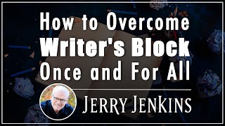 How to Overcome Writer's Block Once and For All